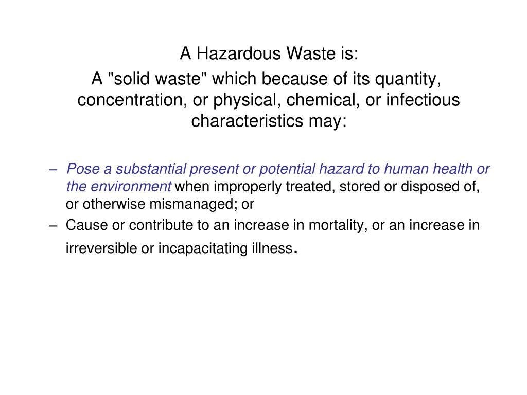 A Hazardous Waste is: