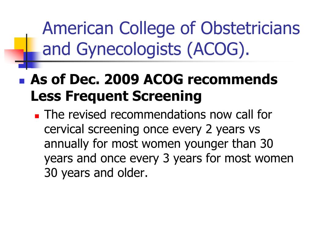 American College of Obstetricians and Gynecologists (ACOG).
