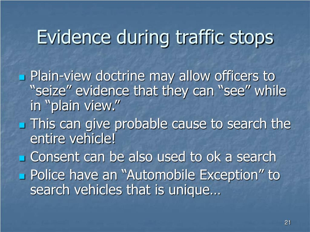 Evidence during traffic stops