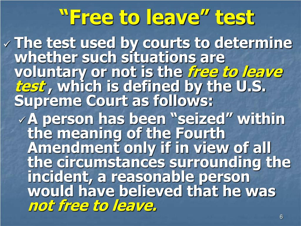 """Free to leave"" test"