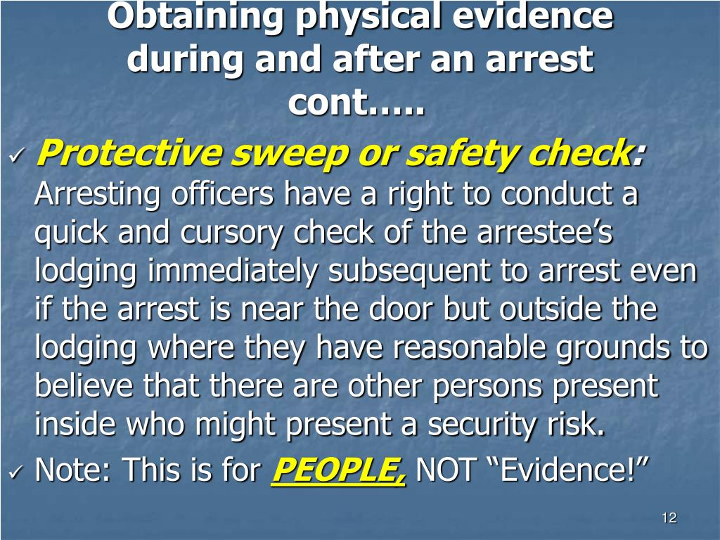 Obtaining physical evidence during and after an arrest cont…..