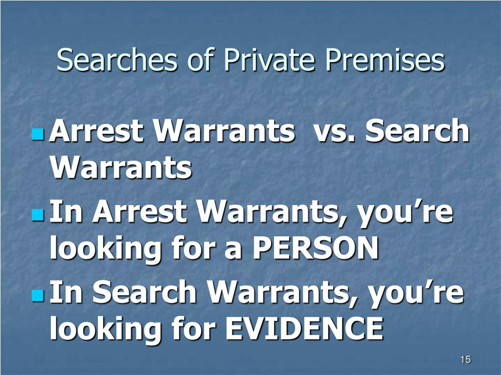 Searches of Private Premises