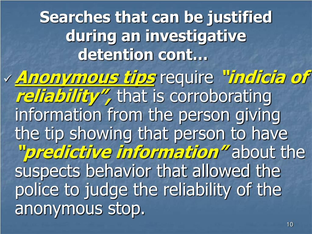 Searches that can be justified during an investigative detention cont…