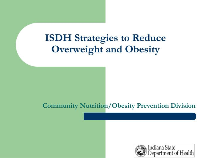 Isdh strategies to reduce overweight and obesity l.jpg
