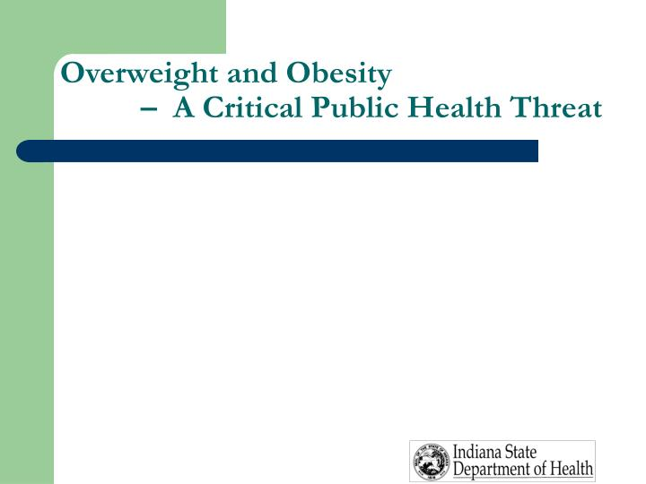 Overweight and obesity a critical public health threat