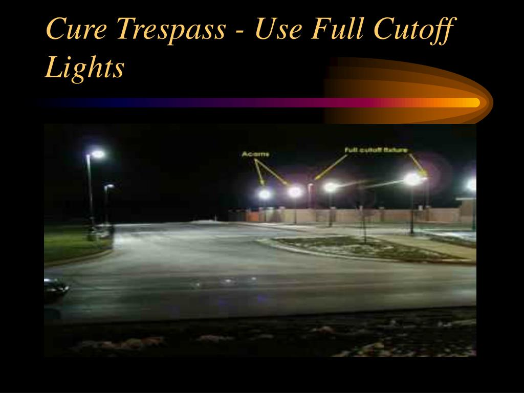 Cure Trespass - Use Full Cutoff Lights
