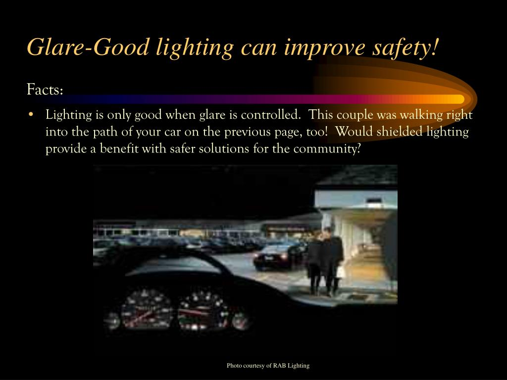 Glare-Good lighting can improve safety!