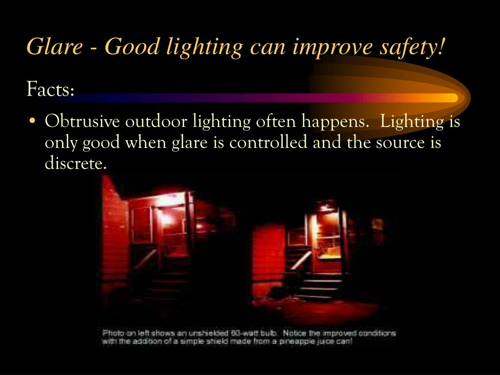 Glare - Good lighting can improve safety!