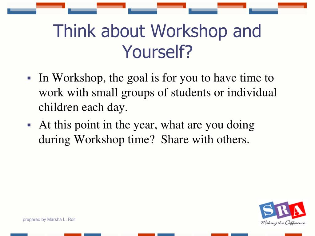 Think about Workshop and Yourself?