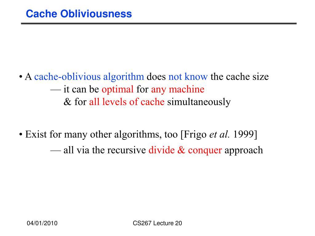 Cache Obliviousness