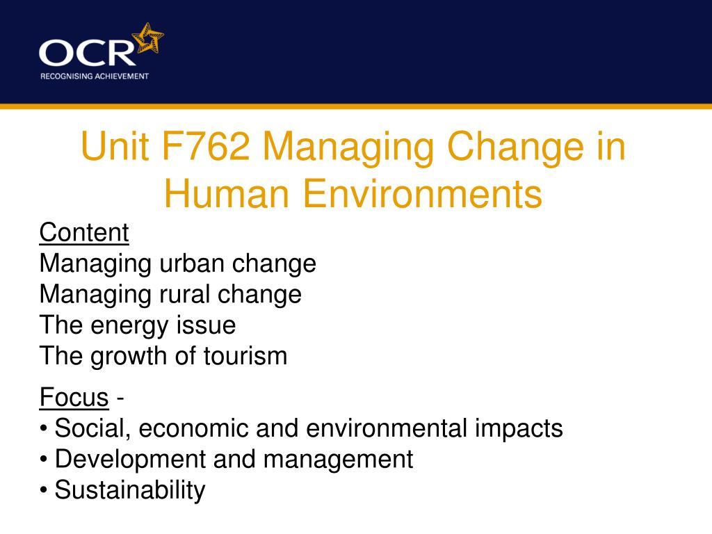 Unit F762 Managing Change in Human Environments
