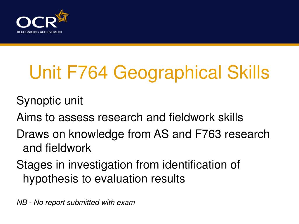 Unit F764 Geographical Skills