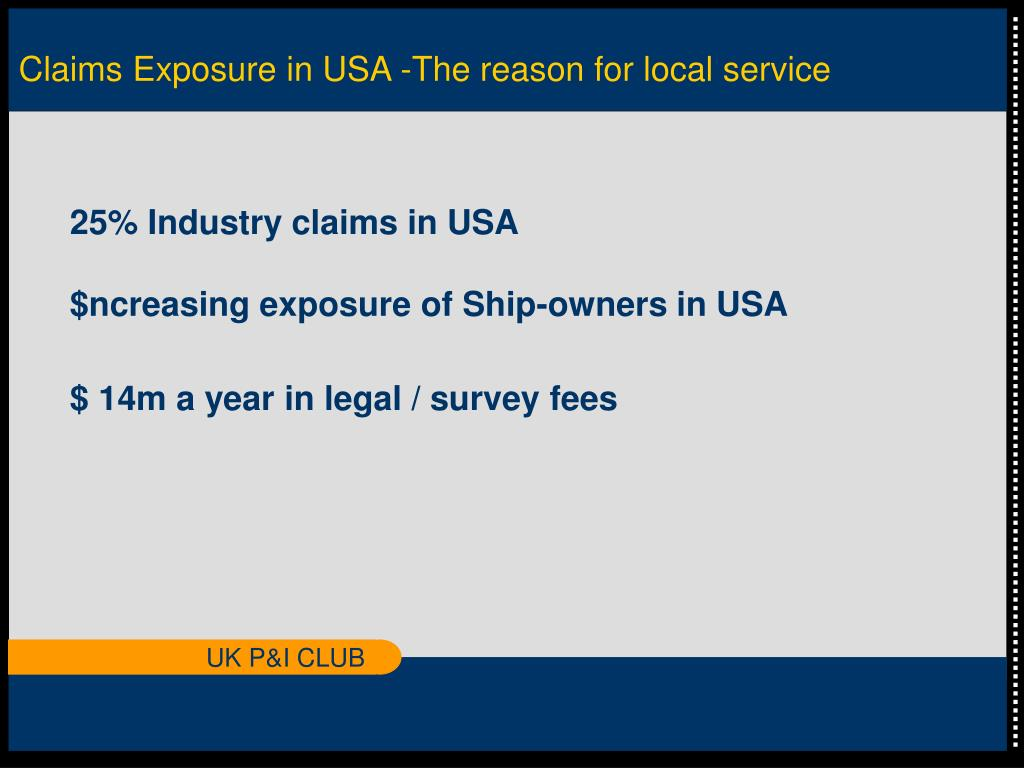 Claims Exposure in USA -The reason for local service