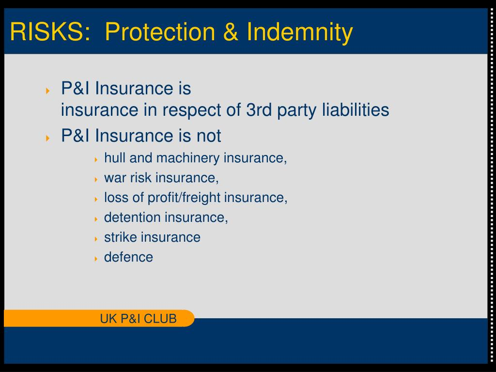 RISKS:  Protection & Indemnity