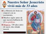 nuestro se or jesucristo vivi m s de 33 a os