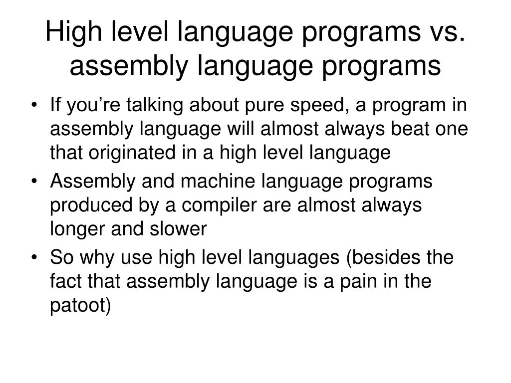 High level language programs vs. assembly language programs