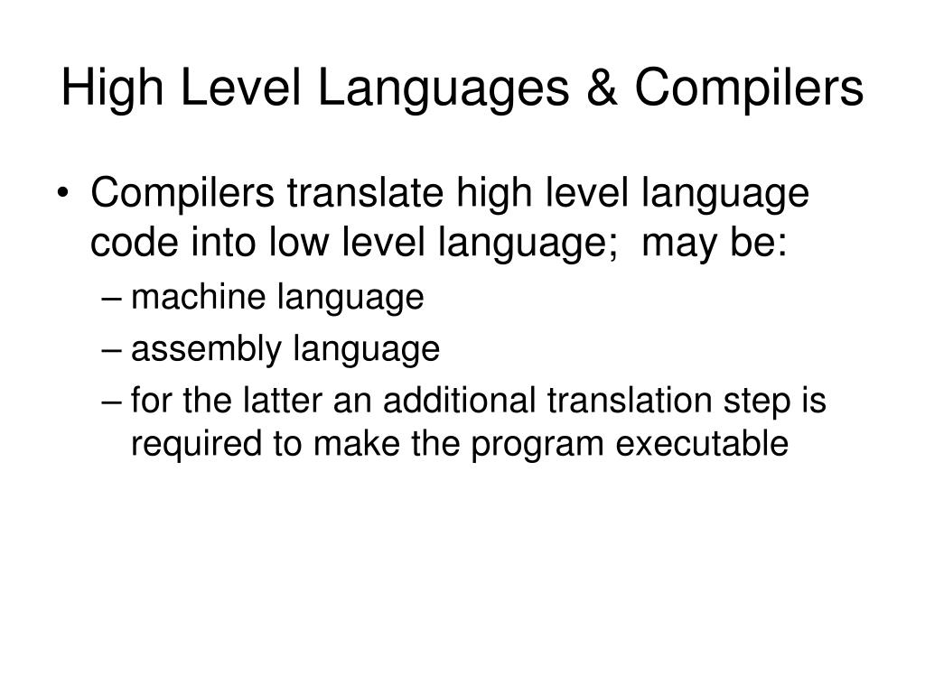 High Level Languages & Compilers
