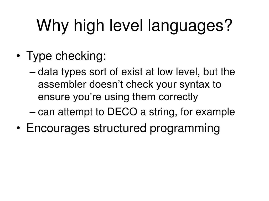 Why high level languages?
