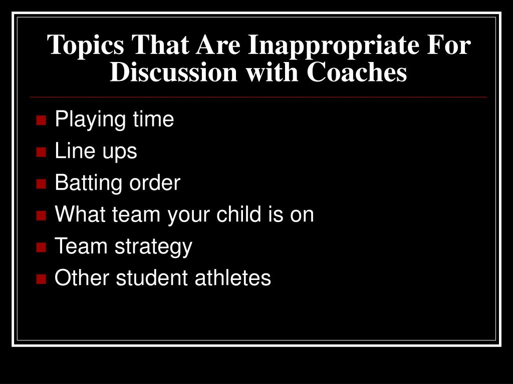 Topics That Are Inappropriate For Discussion with Coaches