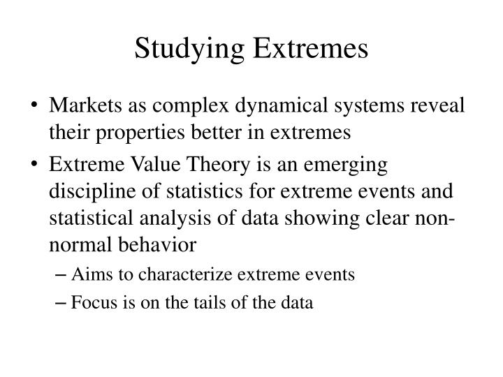 Studying Extremes