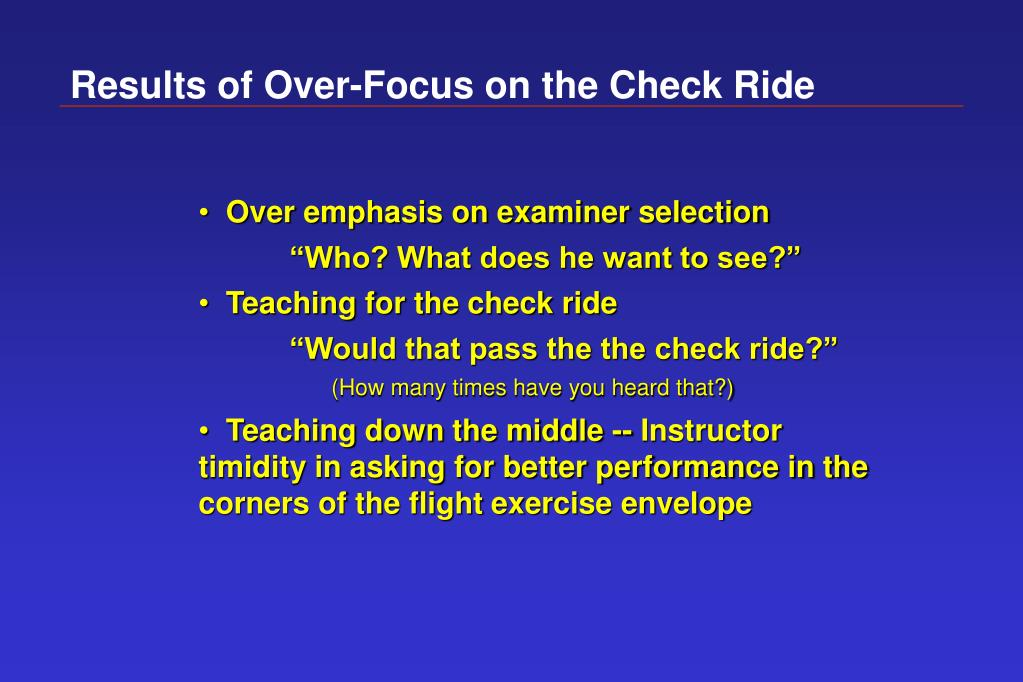 Results of Over-Focus on the Check Ride