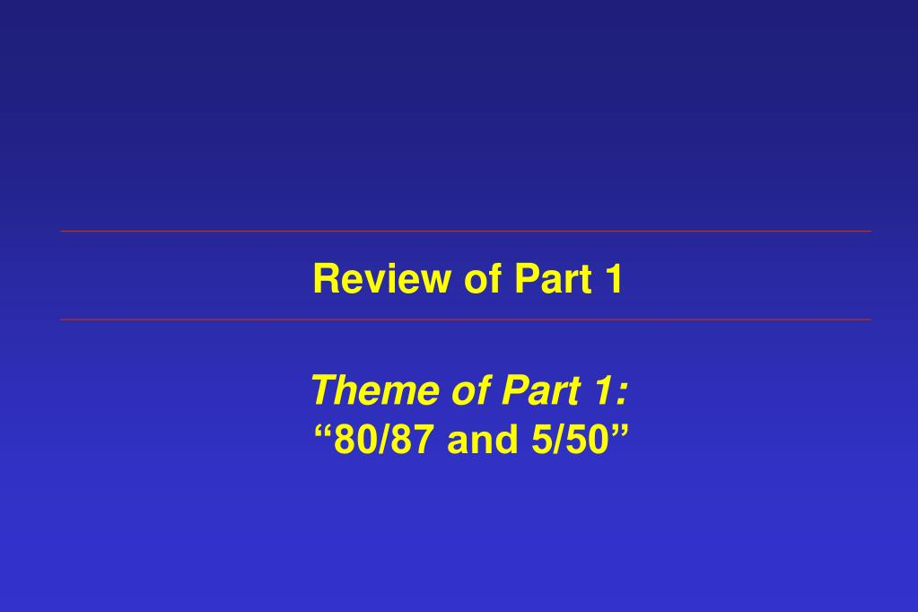 Review of Part 1