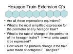 hexagon train extension q s