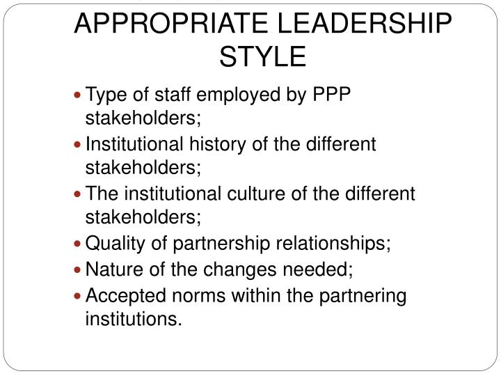 FACTORS DETERMINING APPROPRIATE LEADERSHIP STYLE