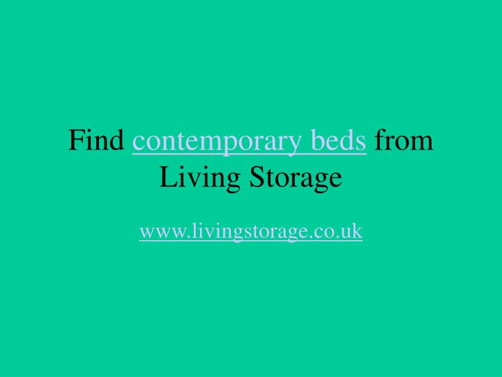 Find contemporary beds from living storage