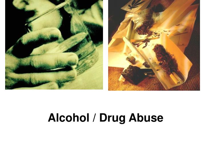 Alcohol / Drug Abuse
