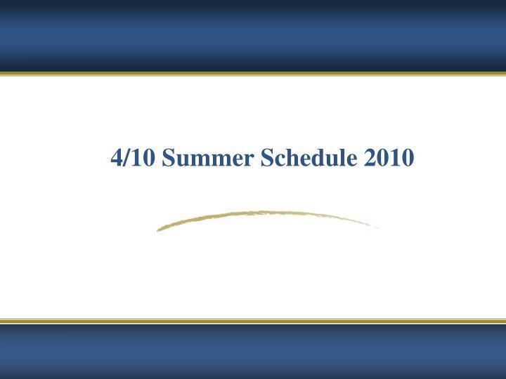 4/10 Summer Schedule 2010