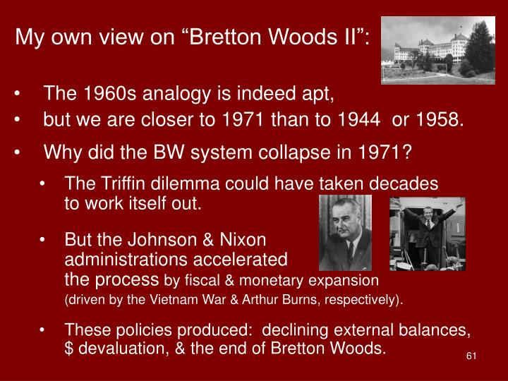 "My own view on ""Bretton Woods II"":"