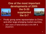 one of the most important developments of 2009 the g 20 supplanted the g 7