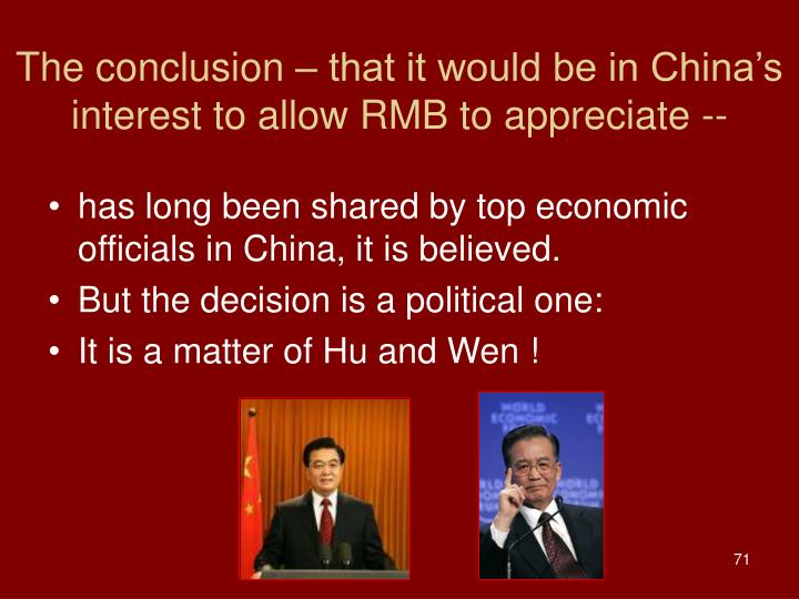 The conclusion – that it would be in China's interest to allow RMB to appreciate --
