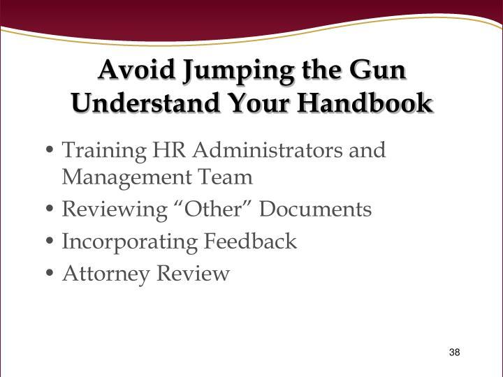 Avoid Jumping the Gun