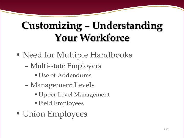 Customizing – Understanding Your Workforce
