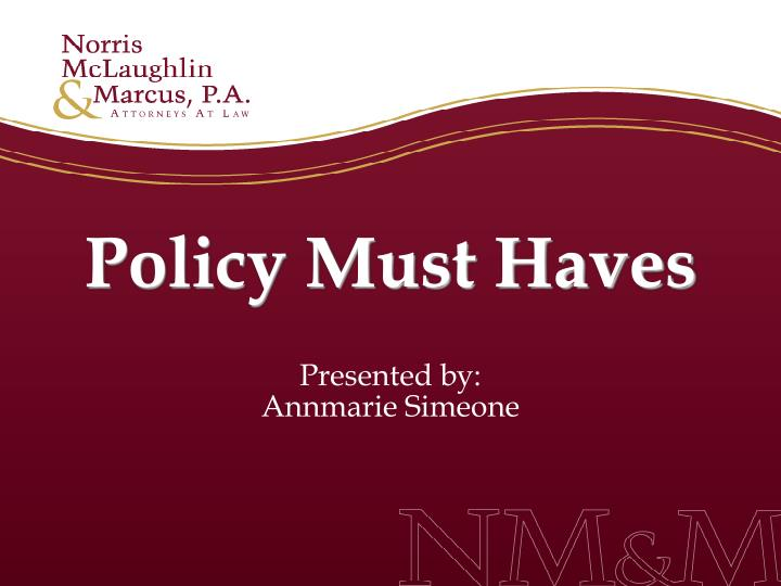 Policy Must Haves