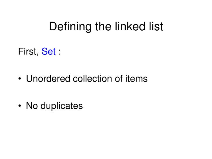 Defining the linked list