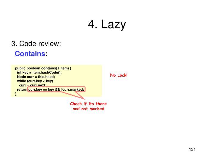 4. Lazy