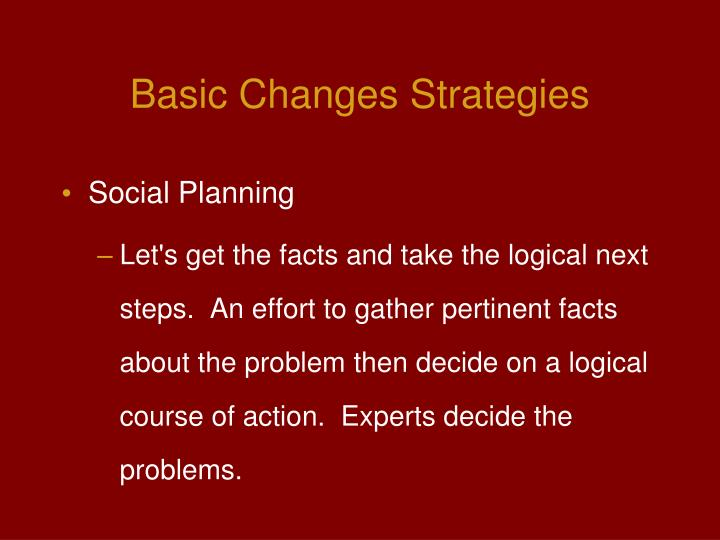 Basic Changes Strategies