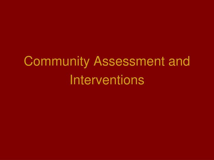 Community assessment and interventions