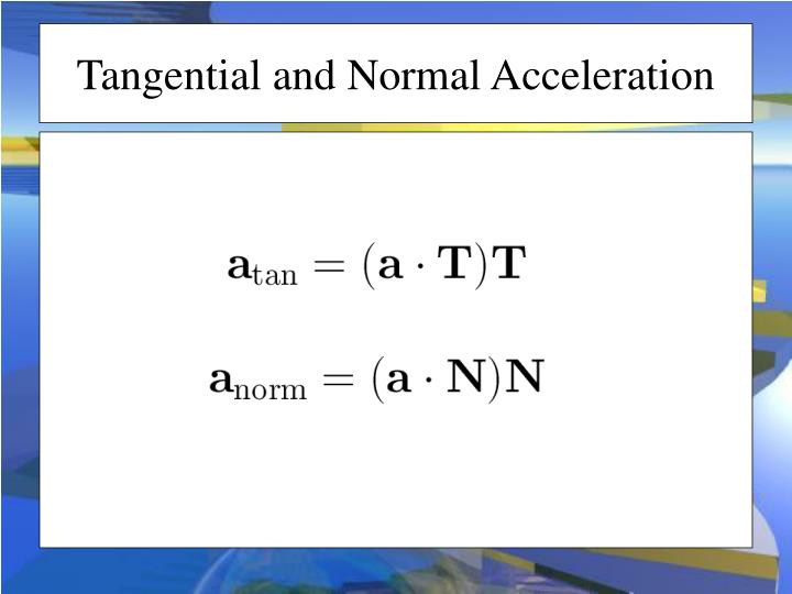 Tangential and Normal Acceleration