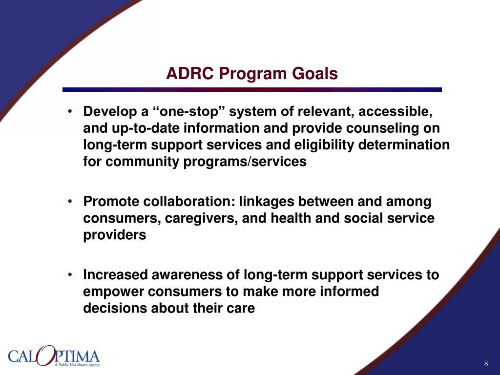 ADRC Program Goals