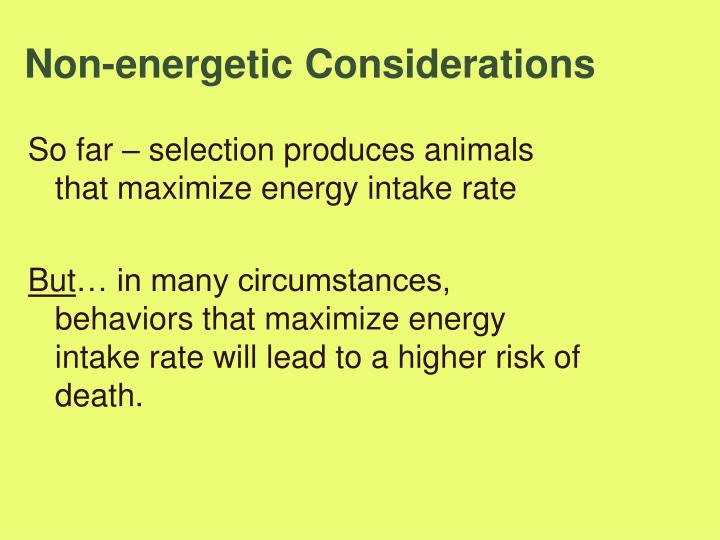 Non-energetic Considerations