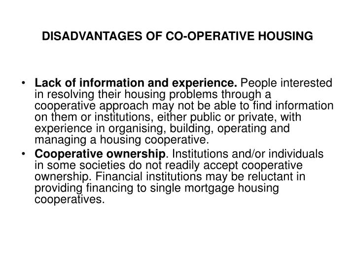 DISADVANTAGES OF CO-OPERATIVE HOUSING