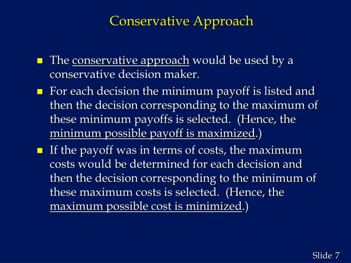 Conservative Approach