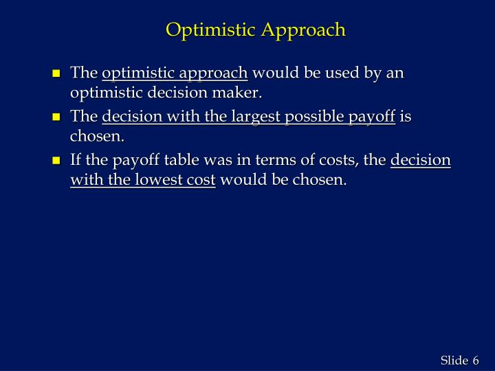 Optimistic Approach