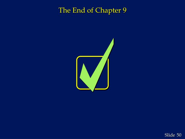 The End of Chapter 9