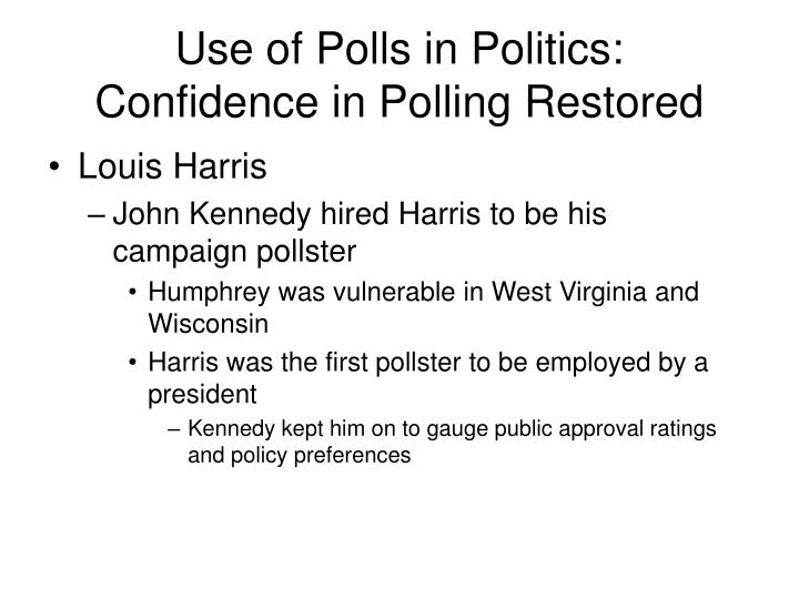 Use of Polls in Politics: