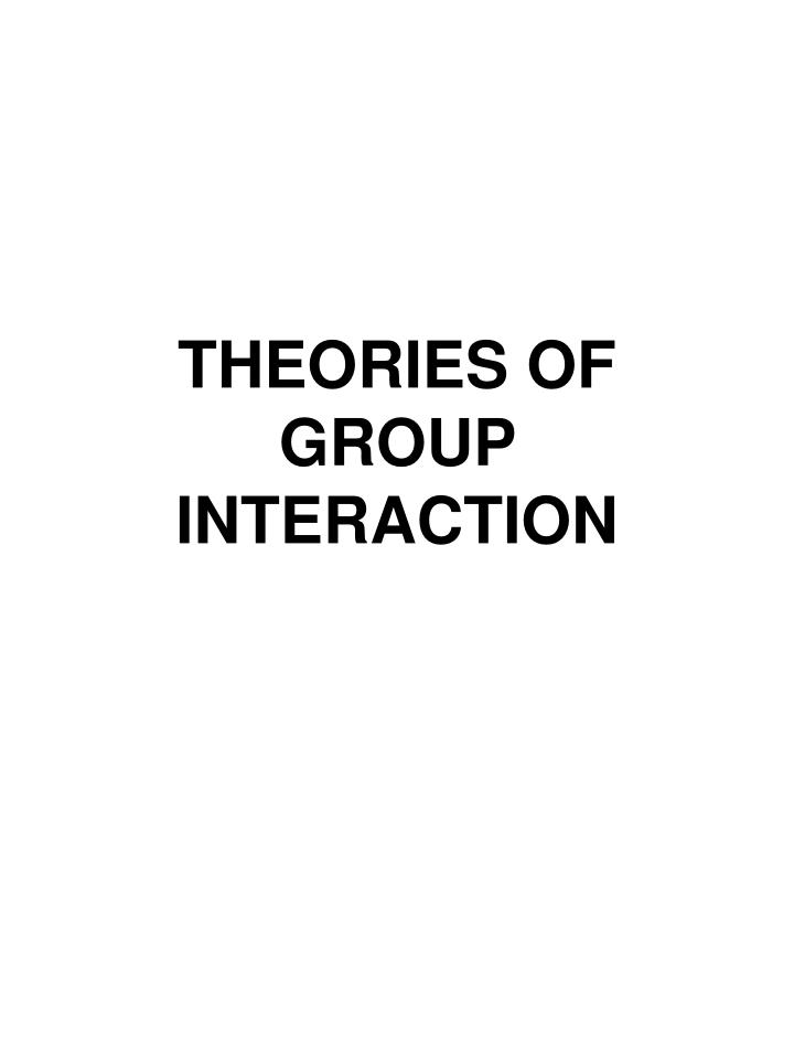 Theories of group interaction l.jpg